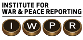 Institute for War and Peace Reporting (IWPR)