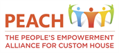 The People's Empowerment Alliance for Custom House: PEACH
